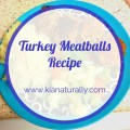 Turkey Meatballs kianaturally