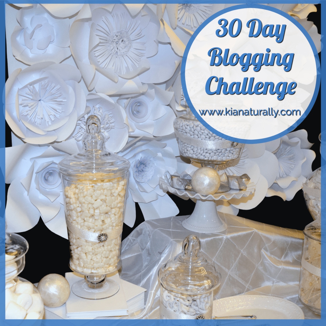 #BloggersGetSocial 30 Day Blogging Challenge: Day 8 - www.kianaturally.com