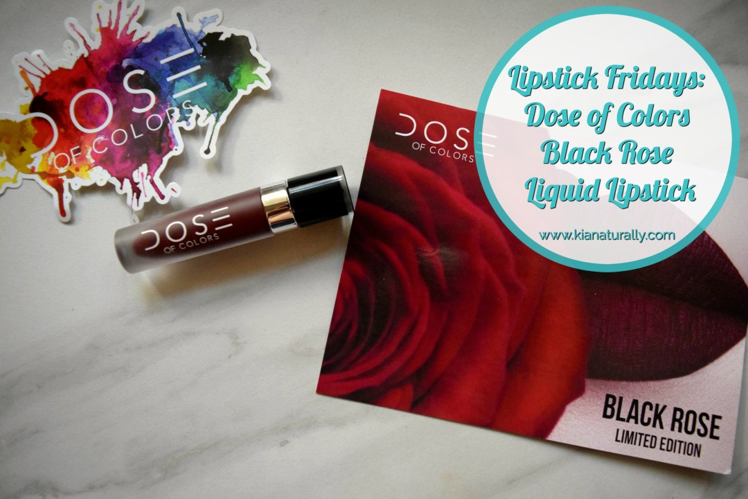 Lipstick Fridays: Dose of Colors Black Rose Liquid Lipstick - www.kianaturally.com