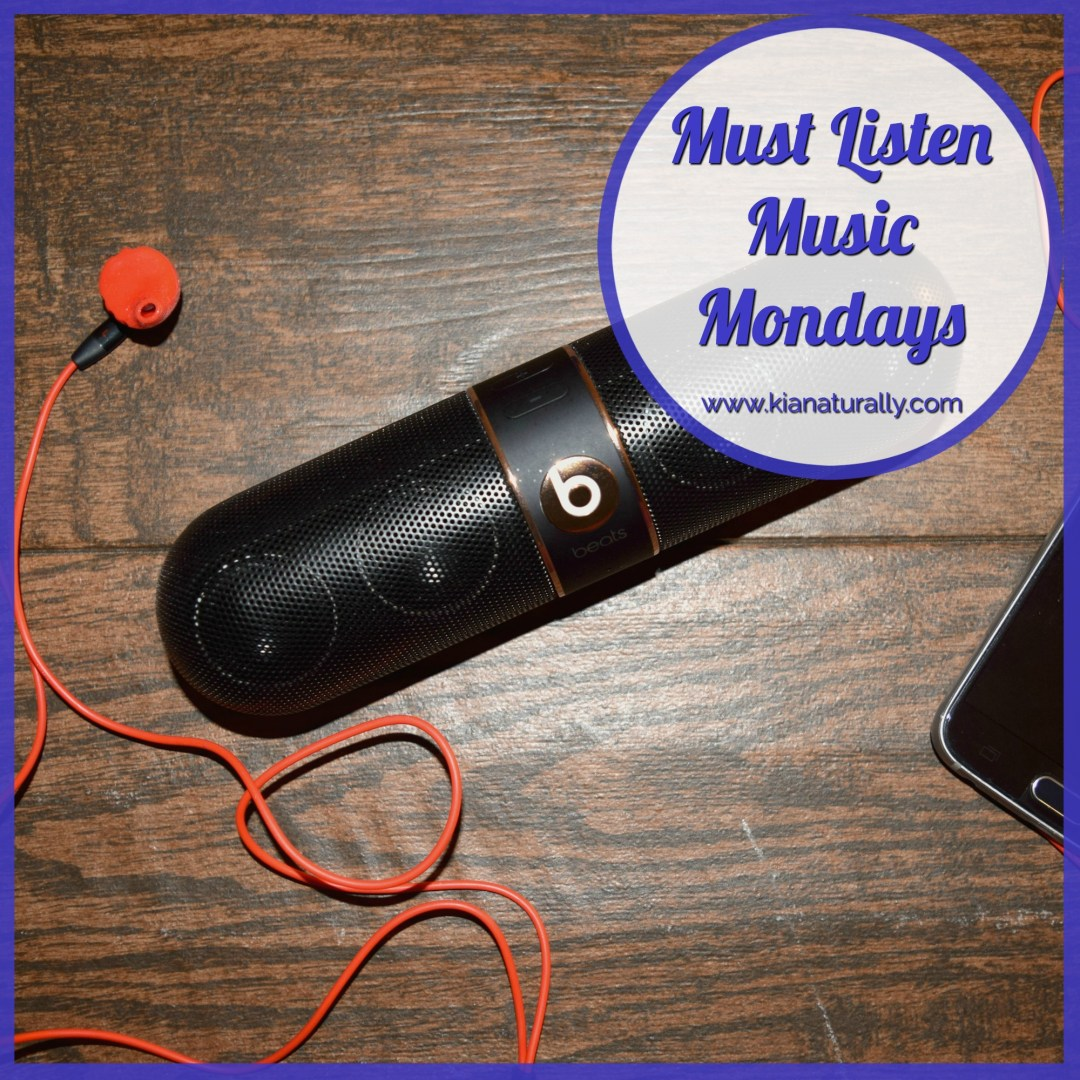 Must Listen Music Mondays - www.kianaturally.com