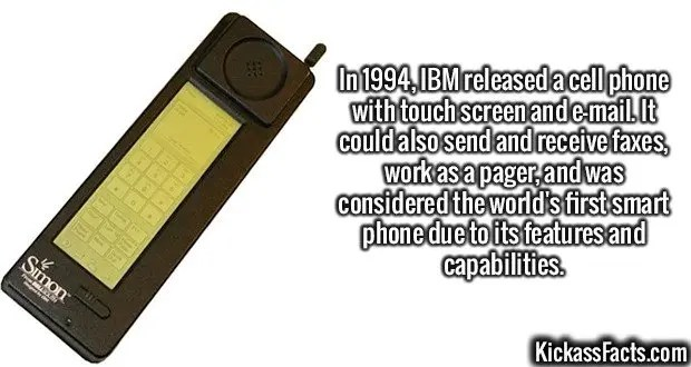 2558 IBM Simon-In 1994, IBM released a cell phone with touch screen and e-mail. It could also send and receive faxes, work as a pager, and was considered the world's first smart phone due to its features and capabilities.