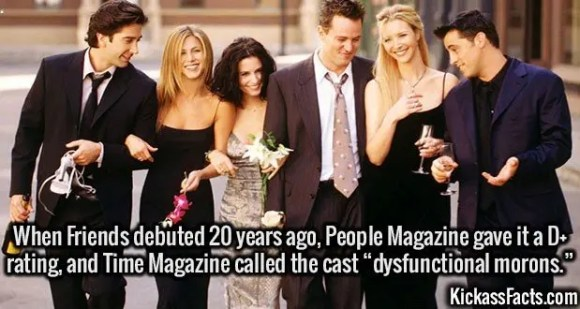 """2633 Friends-When Friends debuted 20 years ago, People Magazine gave it a D+ rating, and Time Magazine called the cast """"dysfunctional morons."""""""