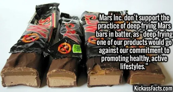 """2668 Mars bars-Mars Inc. don't support the practice of deep-frying Mars bars in batter, as """"deep-frying one of our products would go against our commitment to promoting healthy, active lifestyles."""""""