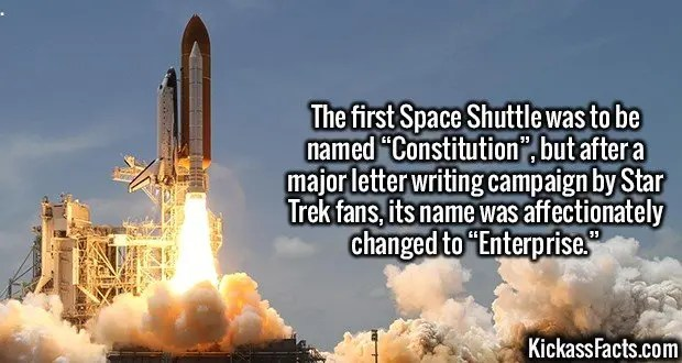"2946 Enterprise Shuttle-The first Space Shuttle was to be named ""Constitution"", but after a major letter writing campaign by Star Trek fans, its name was affectionately changed to ""Enterprise."""