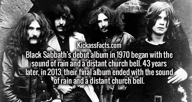 Black Sabbath's debut album in 1970 began with the sound of rain and a distant church bell. 43 years later, in 2013, their final album ended with the sound of rain and a distant church bell.