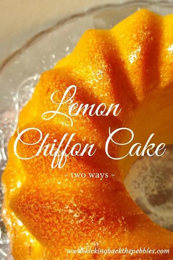 Lemon Chiffon Cake | Kicking Back the Pebbles