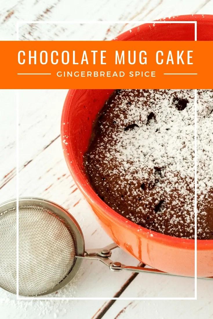 Gingerbread Spice Chocolate Mug Cake | Kicking Back the Pebbles
