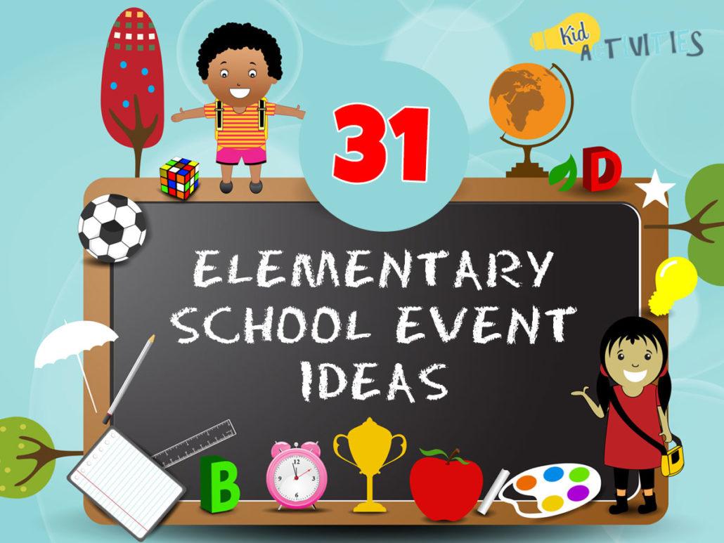 31 Elementary School Event Ideas Family Fun Event Ideas