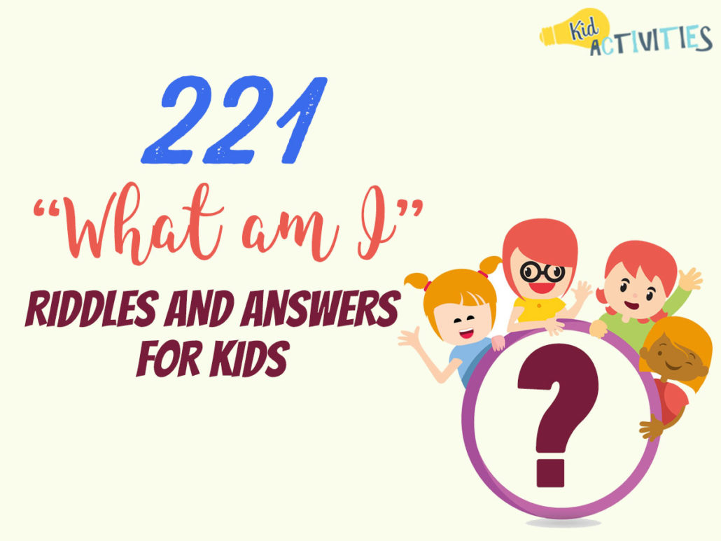 221 What Am I Riddles And Answers For Kids Easy Riddles