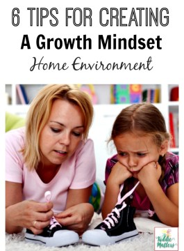 6 Tips For Creating A Growth Mindset Home Environment