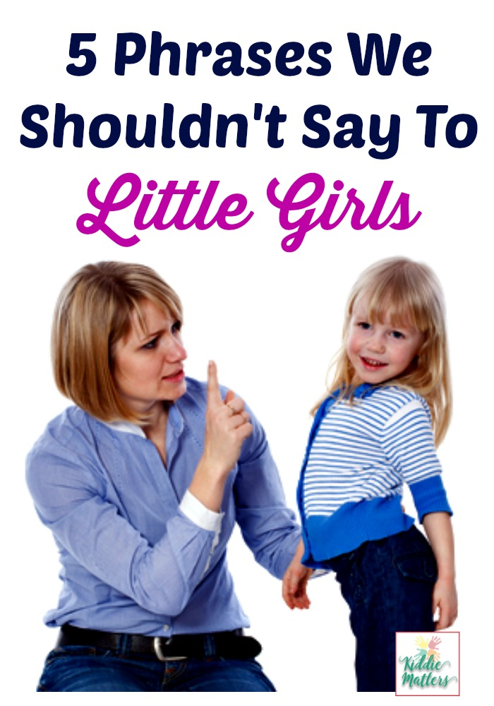 5-phrases-we-shouldnt-say-to-little-girls