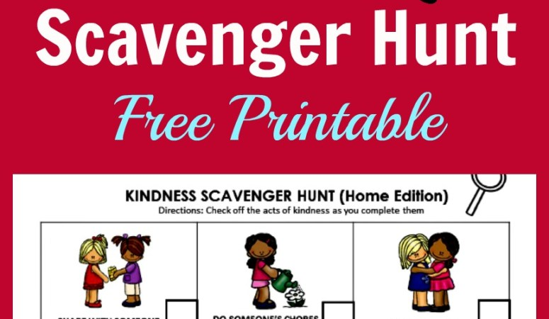 Kindness Scavenger Hunt: Teaching Kids How To Be Kind