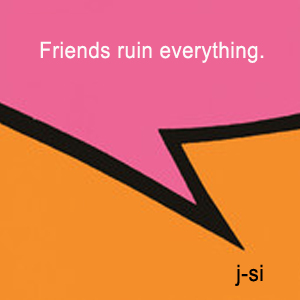 friends-ruin-everything