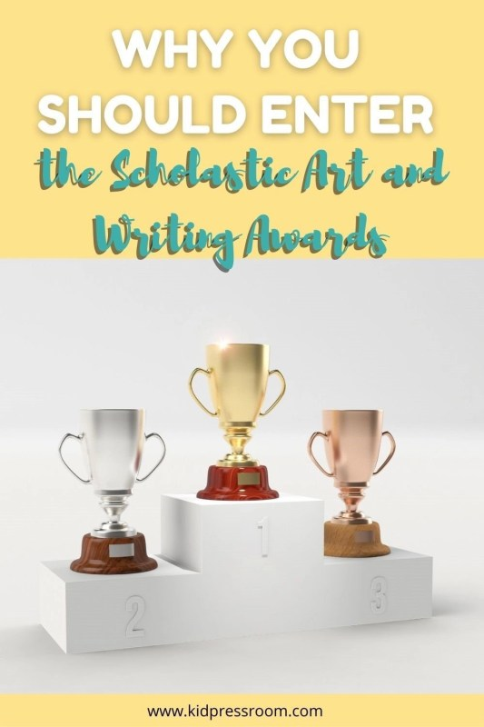 Reasons to Enter the Scholastic Art and Writing Awards- KIDPRESSROOM