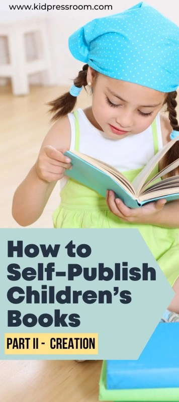 How to Self-Publish Childrens Books Part 2 Creation- KIDPRESSROOM