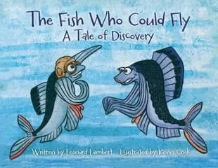 The Fish That Could Fly book by Leonard Lambert - KIDPRESSROOM