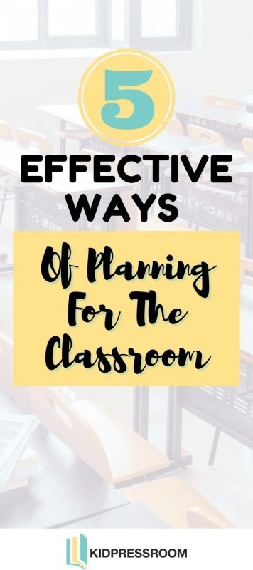 How to be Successful when Planning for the Classroom - KIDPRESSROOM