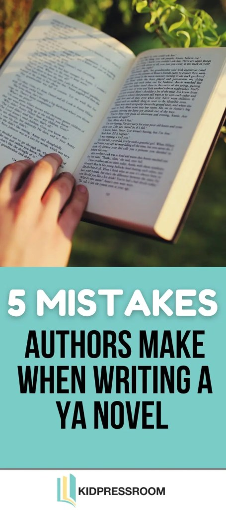 Avoid These Mistakes Authors Make When Writing a YA Novel - KIDPRESSROOM