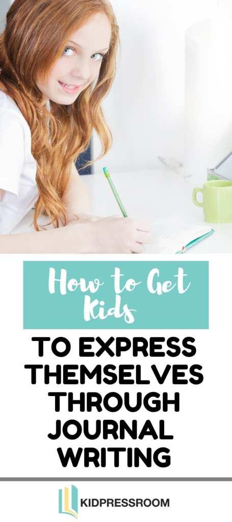 Tips to Get Kids To Express Themselves Through Journaling - KIDPRESSROOM