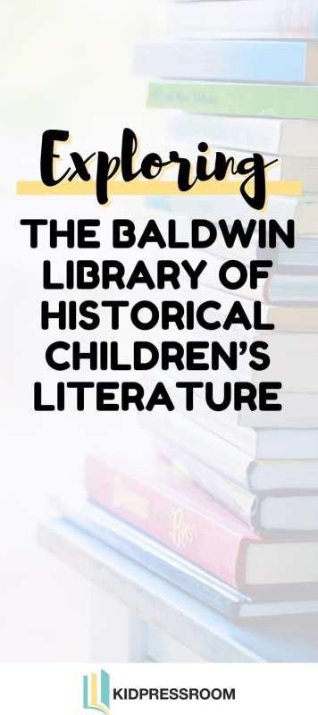 Exploring Baldwin Library of Children's Literature - KIDPRESSROOM