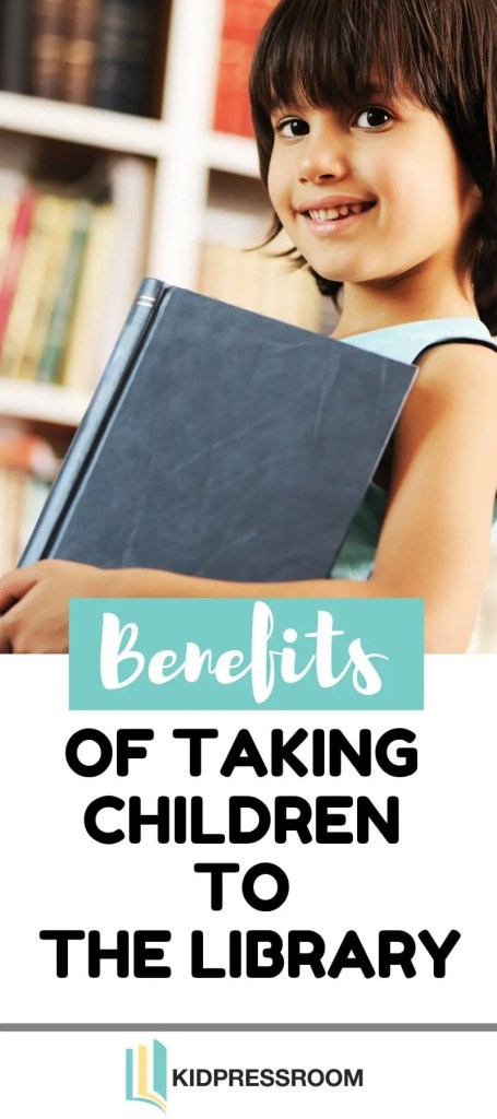 Powerful Benefits of Taking Children to the Library - KIDPRESSROOM