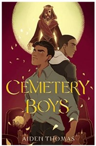 Cemetery Boys by Aiden Thomas- Teen and YA Books featuring Hispanic/Latinx Characters