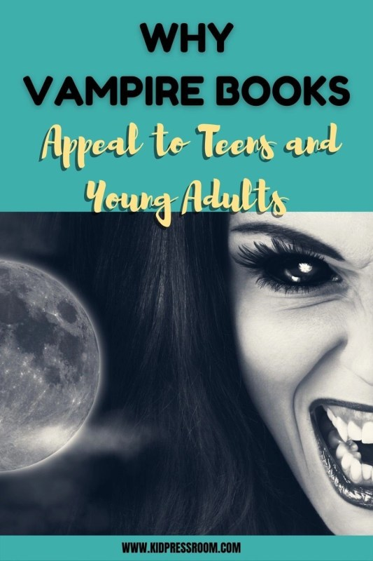 The Reasons Vampire Books Appeal to Teens and Young Adults- KIDPRESSROOM