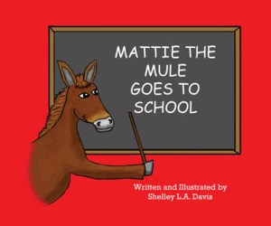 Mattie the Mule Goes to School