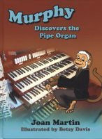 Murphy Discovers the Pipe Organ