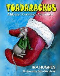 Toadarackus: A Mouse's Christmas Adventure