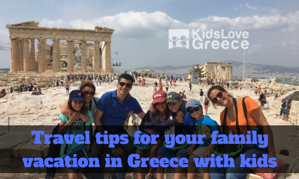 Practical travel tips for your family vacation in Greece with kids