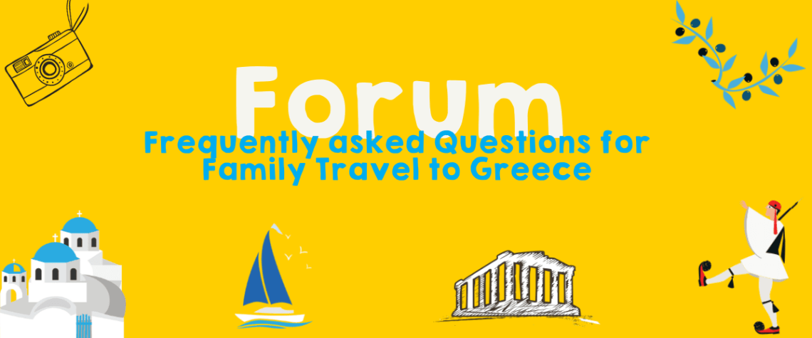 Forum Frequency asked questions Family Travel to Greece-min