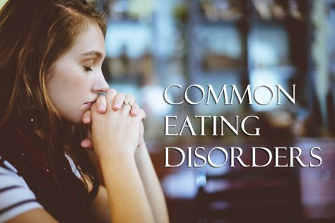 Common Eating Disorders - Thinking Lady