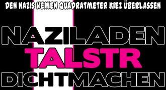 Naziladen Elite Style in der Talstrasse dichtmachen! Den Nazis keinen Fußbreit Kiez überlassen!
