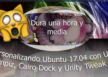 Personalización de Ubuntu 17.04 Compiz Fusion, Cairo Dock y Unity Tweak Tool