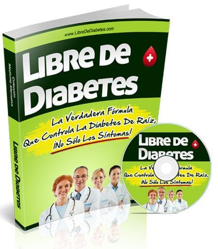 Libre-de-diabetes Tratamiento para diabeticos. Tratamiento 100% natural para la diabetes.Bienestar y estado físico
