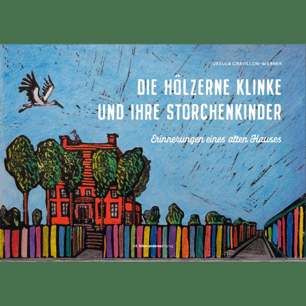 """""""Die Hölzerne Klinke und ihre Storchenkinder"""" - Kilian-Andersen-Verlag"""