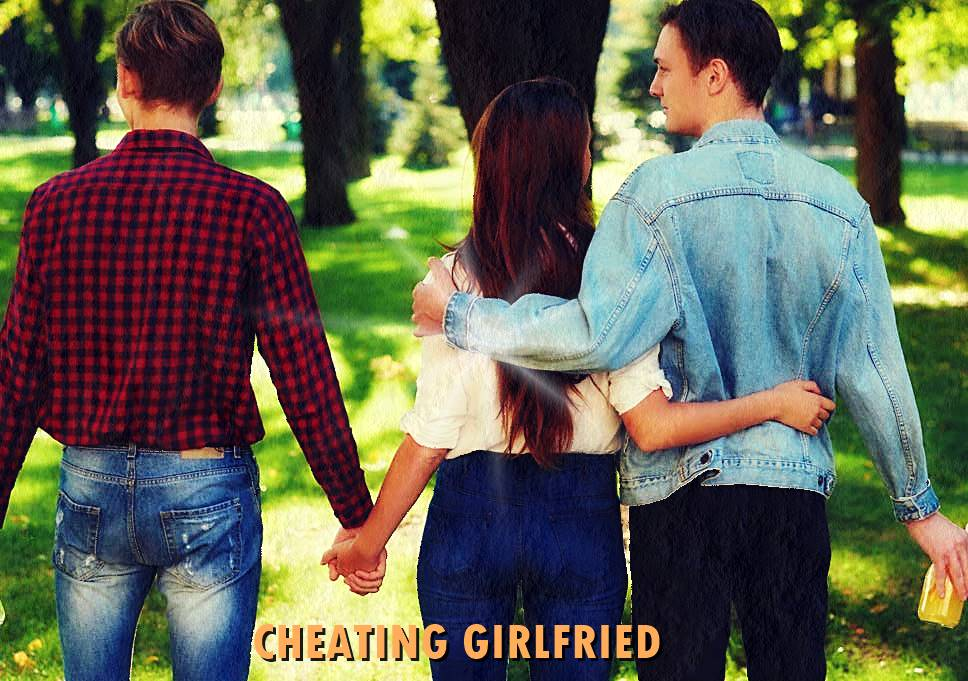 cheating girlfriend