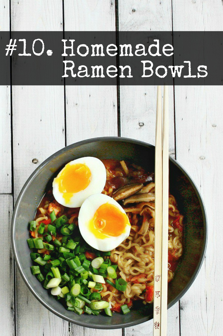 10 Easy-Homemade-Ramen-Bowls