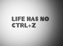 Life Has No Ctrl Z