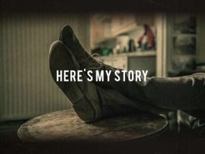 Here's My Story