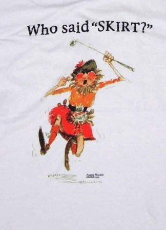 T-Shirt Who Said Skirt