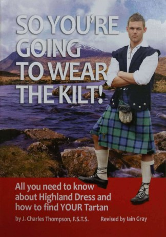 So You're Going To Wear The Kilt