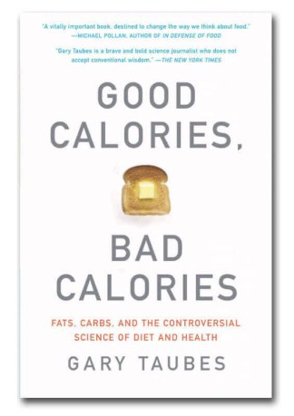 Good Calories Bad Calories softcover