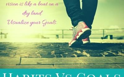 Habits vs Goals vs New Year's Resolutions