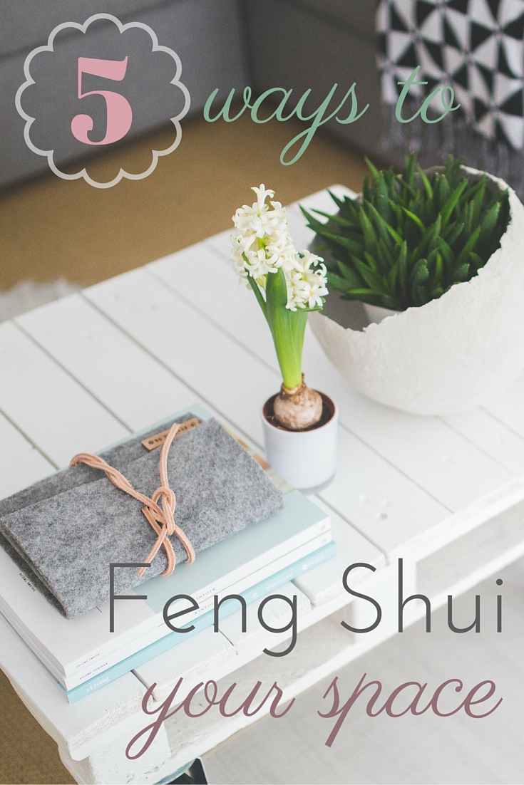 5-ways-to-feng-shui-your-space