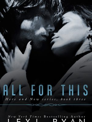 In Review: All for This (Here and Now #3) by Lexi Ryan