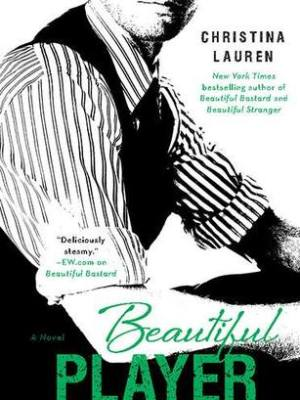 In Review: Beautiful Player (Beautiful Bastard #3) by Christina Lauren