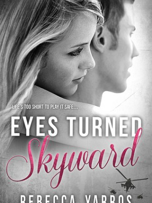 In Review: Eyes Turned Skyward (Flight & Glory #2) by Rebecca Yarros
