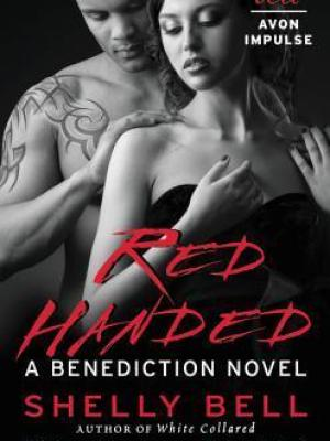 Book Spotlight, Review & Guest Post: Red Handed: A Benediction Novel by Shelly Bell